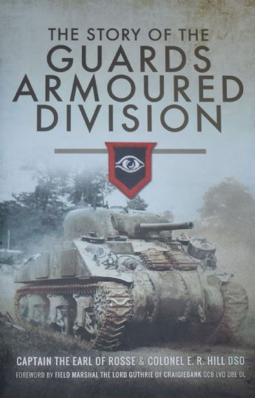 The Story of the Guards Armoured Division, by Rosse & Hill